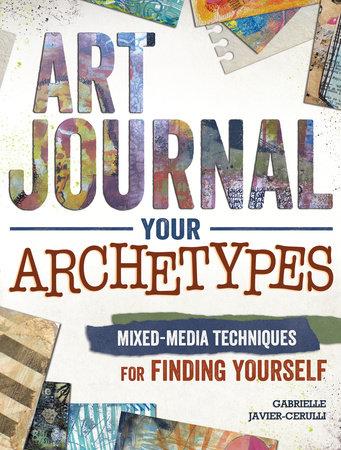 Art Journal Your Archetypes by Gabrielle Javier-Cerulli