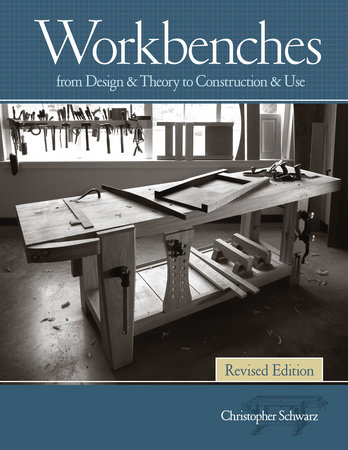Workbenches Revised Edition by Christopher Schwarz
