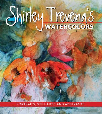 Shirley Trevena's Watercolors by Shirley Trevena