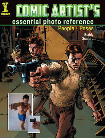 Comic Artist's Essential Photo Reference by Buddy Scalera