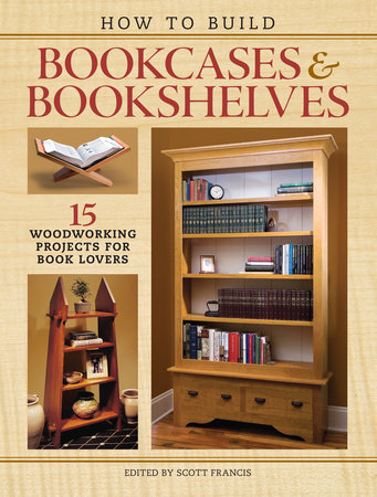How to Build Bookcases & Bookshelves by