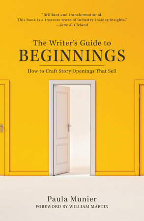 The Writer's Guide to Beginnings by Paula Munier