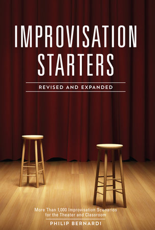 Improvisation Starters Revised and Expanded Edition by Philip Bernardi