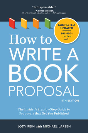 How to Write a Book Proposal by Jody Rein and Michael Larsen