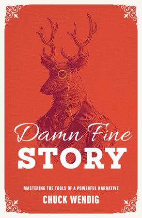 Damn Fine Story by Chuck Wendig