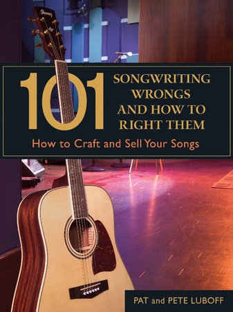101 Songwriting Wrongs and How to Right Them by Pat Luboff and Pete Luboff