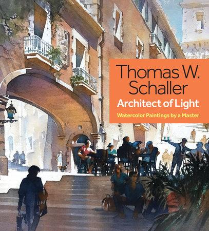 Thomas W. Schaller, Architect of Light by Thomas Schaller