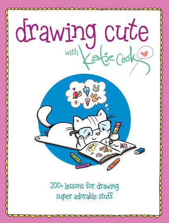 Drawing Cute with Katie Cook by Katie Cook