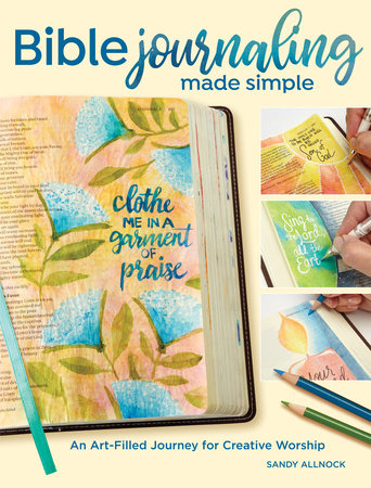 Bible Journaling Made Simple by Sandy Allnock