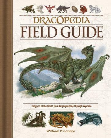 Dracopedia Field Guide by William O'Connor