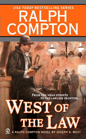 Ralph Compton West of the Law by Ralph Compton and Joseph A. West