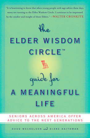 The Elder Wisdom Circle Guide for a Meaningful Life by Doug Meckelson