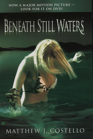 Beneath Still Waters by Matthew J. Costello