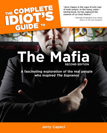 The Complete Idiot's Guide to the Mafia, 2nd Edition by Jerry Capeci