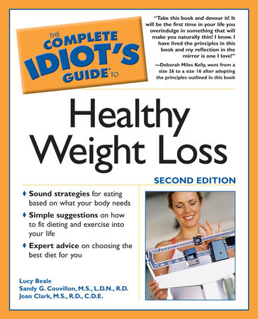 The Complete Idiot's Guide to Healthy Weight Loss, 2e by Lucy Beale and Sandy G. Couvillon