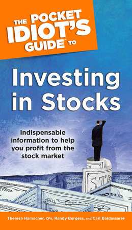 The Pocket Idiot's Guide to Investing in Stocks by Randy Burgess, Carl Baldassarre and Theresa Hamacher, CFA