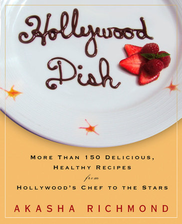 Hollywood Dish by Akasha Richmond