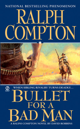 Ralph Compton Bullet For a Bad Man by Ralph Compton and David Robbins