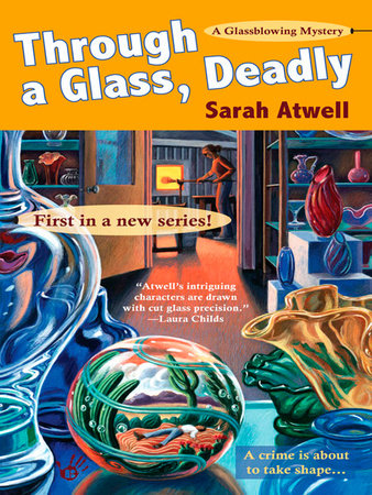 Through a Glass, Deadly by Sarah Atwell