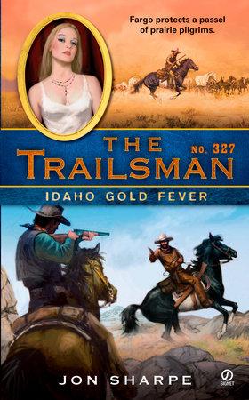 The Trailsman #327 by Jon Sharpe