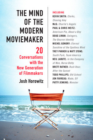 The Mind of the Modern Moviemaker by Joshua Horowitz
