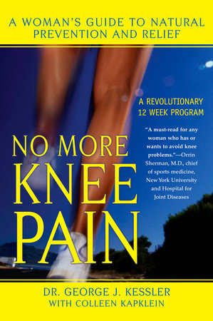 No More Knee Pain by George J. Kessler and Colleen J. Kapklein