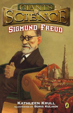 Sigmund Freud by Kathleen Krull