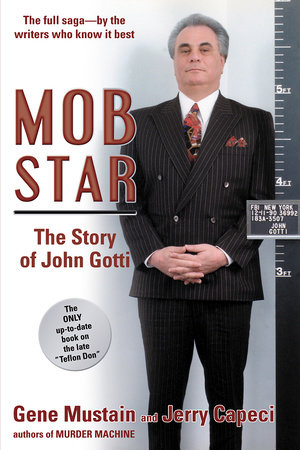 Mob Star: The Story of John Gotti by Gene Mustain and Jerry Capeci
