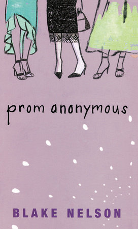 Prom Anonymous by Blake Nelson