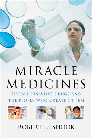 Miracle Medicines by Robert L. Shook