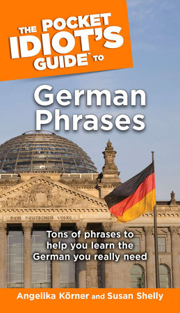 The Pocket Idiot's Guide to German Phrases by Angelika Korner and Susan Shelly