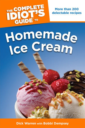 The Complete Idiot's Guide to Homemade Ice Cream by Dick Warren and Bobbi Dempsey