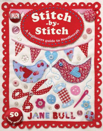 Stitch by Stitch by Jane Bull