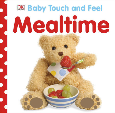 Baby Touch and Feel: Mealtime by DK