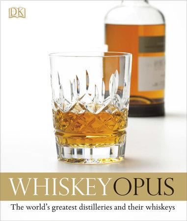 Whiskey Opus by Dominic Roskrow, Gavin D. Smith, Juergen Diebel and Davin de Kergommeaux