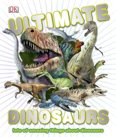 Ultimate Dinosaurs by DK