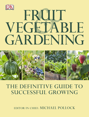 Fruit and Vegetable Gardening by DK