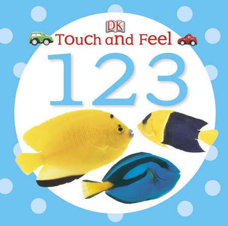 Touch and Feel: 123 by DK