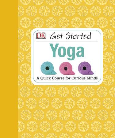 Get Started: Yoga by Nita Patel