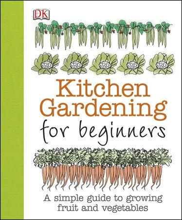 Kitchen Gardening for Beginners by Simon Akeroyd