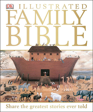 DK Illustrated Family Bible by DK