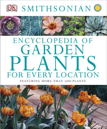 Encyclopedia of Garden Plants for Every Location by DK