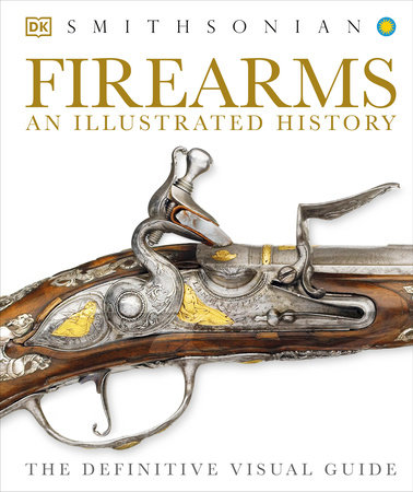 Firearms: An Illustrated History by DK