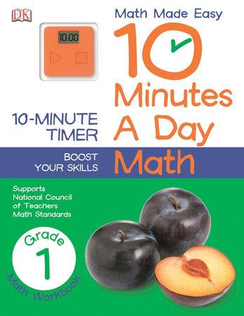 10 Minutes a Day: Math, First Grade by DK