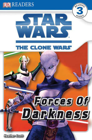 DK Readers L3: Star Wars: The Clone Wars: Forces of Darkness by Heather Scott