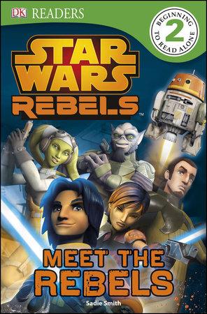DK Readers L2: Star Wars Rebels: Meet the Rebels by DK