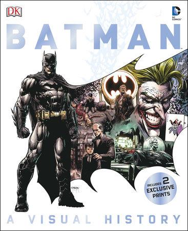 Batman: A Visual History by Matthew K. Manning