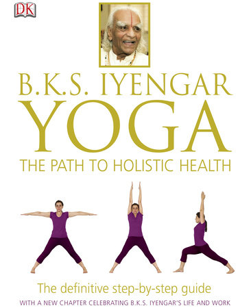 B.K.S. Iyengar Yoga by B.K.S. Iyengar