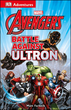 DK Adventures: Marvel The Avengers: Battle Against Ultron by Matt Forbeck