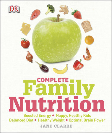 Complete Family Nutrition by DK